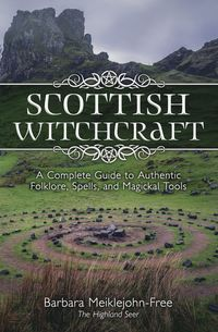 Scottish Witchcraft Book Complete Guide to Authentic Folklore Spells & Magickal Tools Highland Magick Healing Divination witch magic spell Witchcraft Books, Witchcraft History, History Of Witches, Magick Book, Occult Books, Celtic Paganism, The Reader, Witchcraft For Beginners, Traditional Witchcraft