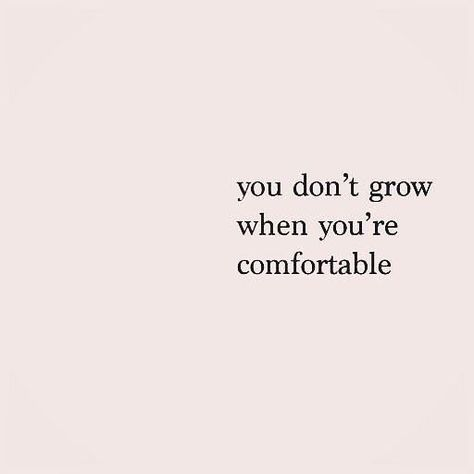 You Don't Grown When You're Comfortable | Love Quotes | Business Quotes  | THE ART OF | CREATIVE COMMUNITY | lovetheartof.com