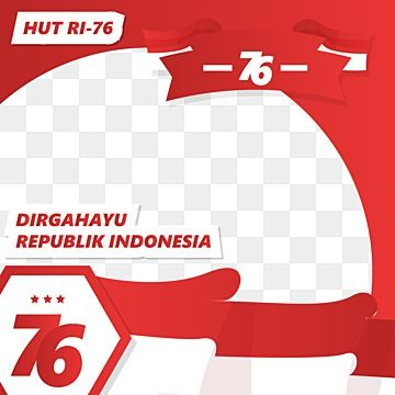 Twibbon Hut Ri 76 Indonesian Independence Day Png Download Twibbon 17 Agustus 17 Agustus Indonesian Independence Day Png And Vector With Transparent Backgrou In 2021 Indonesian Independence Png Indonesia Independence Day