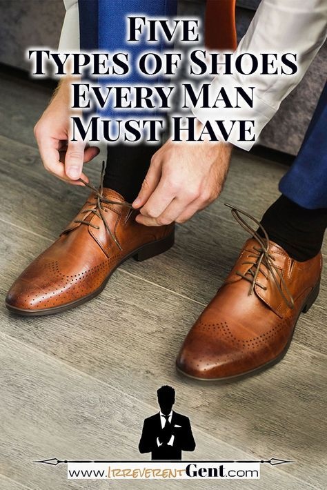 The 8 Most Stylish Types Of Mens Shoes Updated For 2021 Types Of Shoes Men Mens Fashion Classic Dress Shoes Men