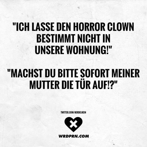 Ich lasse den Horror Clown bestimmt nicht in unsere Wohnung! Machst du bitte sofort meiner Mutter die Tür auf!?