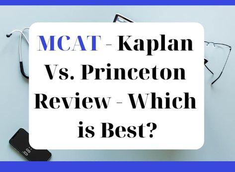 MCAT - Kaplan Vs. Princeton Review - Which is Best?   Rafal Reyzer