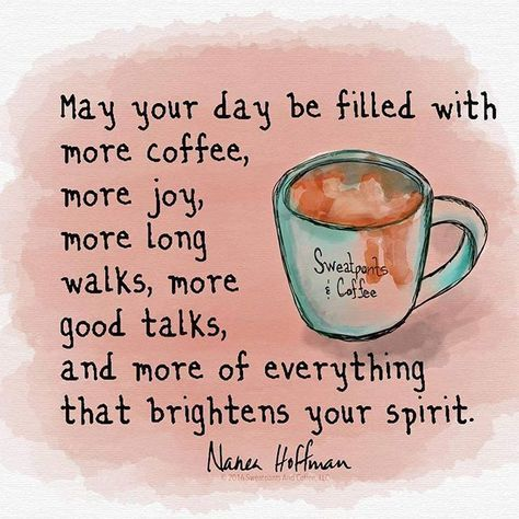 May Your Day Be Filled With Joy Coffee Quotes Coffee Humor Coffee Obsession