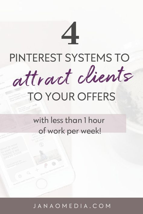 4 Pinterest Marketing Systems that Get Results in 1 hour per Week - for online coaches
