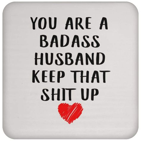 Badass Husband Gift On Fathers Day From Wife Coaster <br> Dimensions: 3 inches x 3 inches Features a high gloss laminated front Non-skid cork backing Easy wipe-clean surface Love Quotes For Boyfriend Long Distance, Love Quotes For Him Boyfriend, Hubby Quotes, Silly Love Quotes, Husband Quotes From Wife, Happy Wife Quotes, Beautiful Love Quotes, Husband Humor, Love Quotes For Her