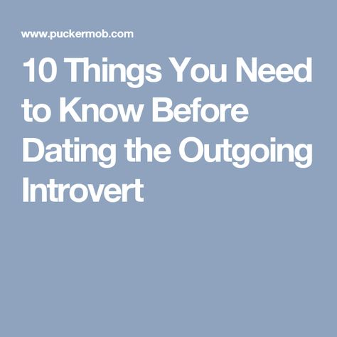 ten things you need to know about dating an outgoing introvert