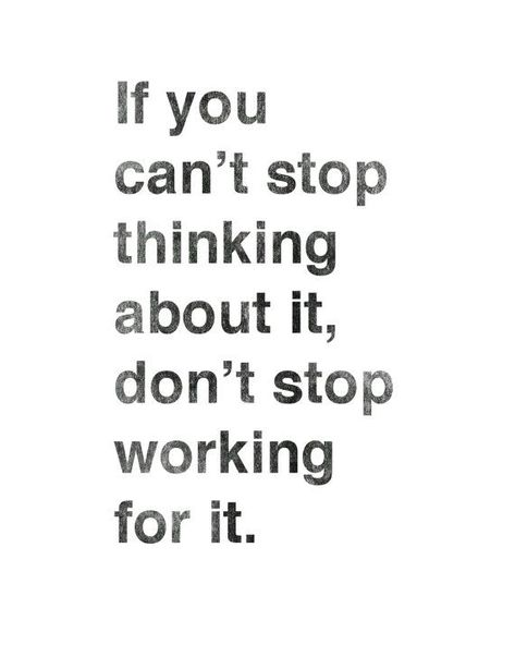 """Printable Art Typography Poster """"If You Can't Stop Thinking About It, Don't Stop Workin"""