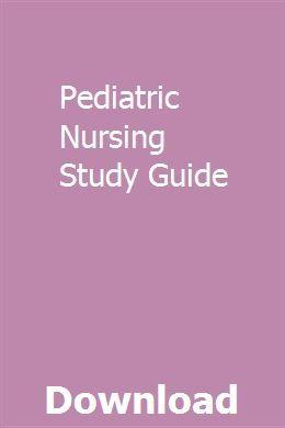 Pediatric Nursing Study Guide   deptillmughpunk   Chemistry
