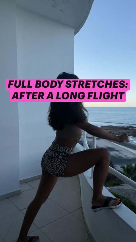FULL BODY STRETCHES: AFTER A LONG FLIGHT