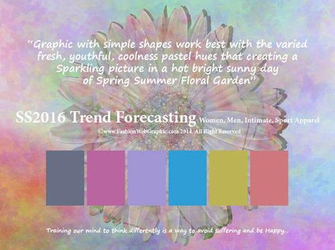 SS2016 Trend Forecasting for Women, Men, Intimate, Sport Apparel - Graphic with simple shapes work best with the varied fresh, youthful, coolness pastel hues that creating a Sparkling picture in a hot bright sunny day of Spring Summer Floral Garden www.FashionWebGraphic.com