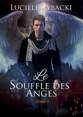 Le Souffle Des Anges Tome 2 En 2019 Livre Livre