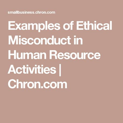Examples of Ethical Misconduct in Human Resource Activities - human resource examples