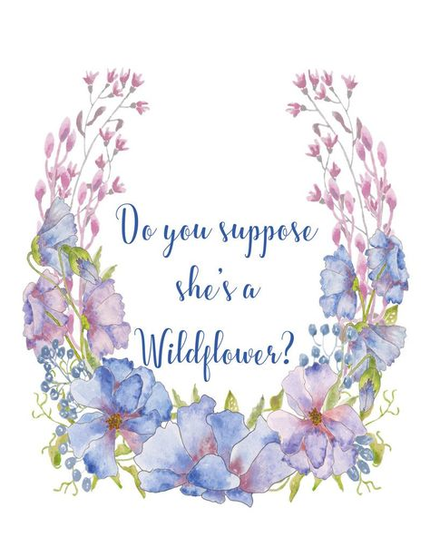 Do you suppose she's a wildflower - Wall art printable- nursery quote girl's bedroom, baby gift watercolor floral 8 x 10 PDF - Wisdom Wit Quotes