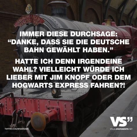 """Visual Statements®️ Immer diese Durchsage: """"Danke, dass sie die deutsche Bahn gewählt haben."""" Hatte ich denn irgendeine Wahl? Vielleicht würde ich lieber ,it Kim Knopf oder dem Hogwarts Express fahren?! Sprüche / Zitate / Quotes / Spaß / lustig / witzig / Fun"""