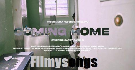 Coming Home Garry Sandhu Ft Naseebo Lal Mp3 Song Download Free Punjabi 2020 In 2020 Home Lyrics Lyrics Coming Home Song