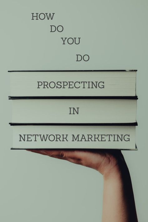 How Do You Do Prospecting In Network Marketing