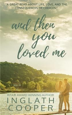 Download Ebooks And Then You Loved Me By Inglath Cooper With