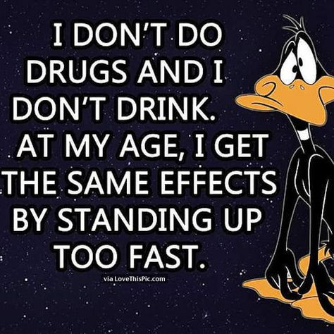 Humpday Humor Discover At My Age. At My Age. funny quotes quote jokes lol funny quote funny quotes looney tunes funny sayings daffy duck age humor Sarcastic Quotes, Jokes Quotes, Funny Quotes, Funny Memes, Sassy Quotes, Minions Quotes, Looney Tunes Funny, Funny Cartoons, Senior Humor
