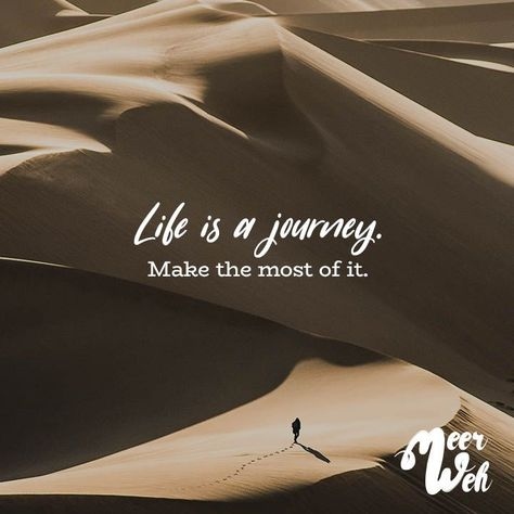 Visual Statements® Life is a journey. Make the best out of it. Sayings / Quotes / ...  #journey #quotes #sayings #statements #visual