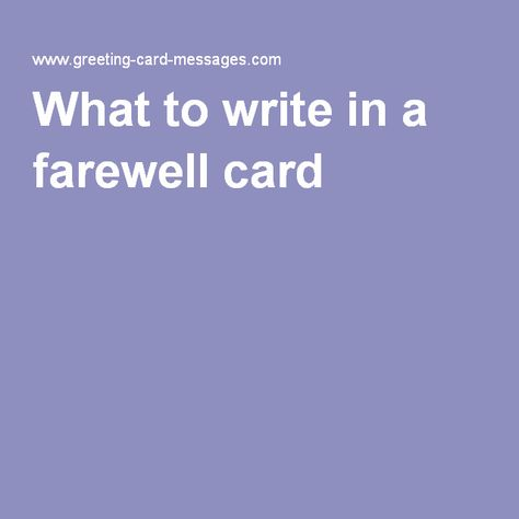 What To Write In A Farewell Card Farewell Cards Greeting Card Sentiments Going Away Cards