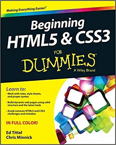 Beginning Html5 And Css3 For Dummies Ed Tittel Chris Minnick 9781118657201 Amazon Com Books Html5 Well Designed Websites How To Introduce Yourself