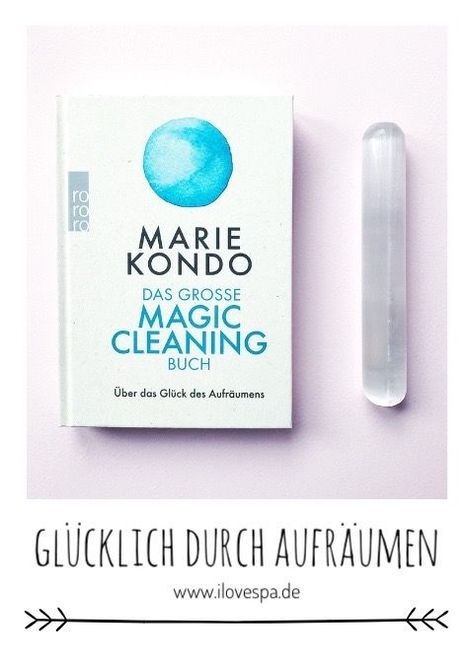 Loslassen Durch Magic Cleaning Das Grosse Magic Cleaning Buch