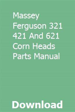 Massey Ferguson 321 421 And 621 Corn Heads Parts Manual Massey Ferguson New Holland Tractor Massey Ferguson Tractors