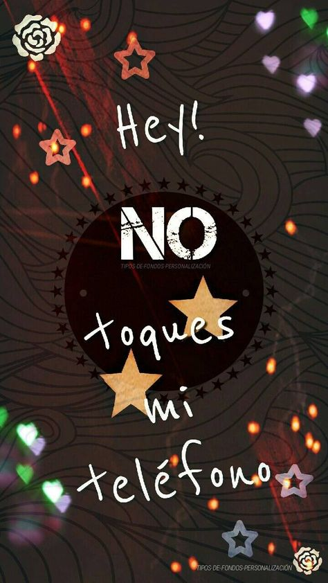 Download No toques mi celular Wallpaper by Valuchisss - 99 - Free on ZEDGE™ now. Browse millions of popular celular Wallpapers and Ringtones on Zedge and personalize your phone to suit you. Browse our content now and free your phone
