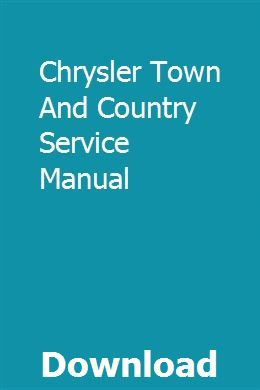Chrysler Town And Country Service Manual Chrysler Town And Country Town And Country Chrysler