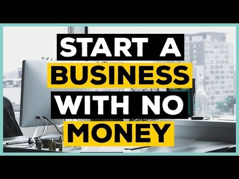 How To Start A Business With No Money 2019 - Nomad Grind