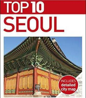 Top 10 Seoul Dk Eyewitness Top 10 Travel Guide Pdf Seoul Travel Guide Seoul Travel Eyewitness Travel Guides