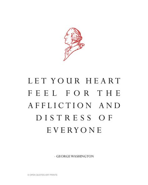 """George Washington Quote - """"Let Your Heart Feel For The Affliction and Distress of Everyone."""" $18 on Etsy"""