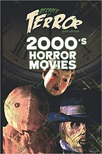 Steve Hutchison Reviews 100 Amazing Horror Films From The 2000 S