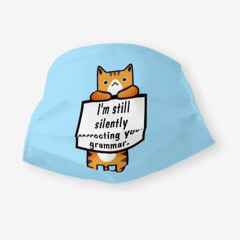 Silently Correcting Your Grammar Cool Cat Sign Cloth Face Mask Zazzle Com In 2020 Cat Signs Cool Cats Tiger Striped Cat