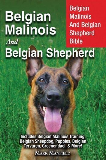 Belgian Malinois And Belgian Shepherd Ebook By Mark Manfield In 2020 Belgian Shepherd Belgian Malinois Malinois
