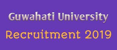 Guwahati University Recruitment 2019 Assam Jobs Govt Job Of