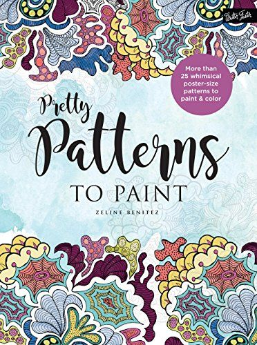 Download Pdf Pretty Patterns To Paint More Than 25 Whimsical Postersize Patterns To Paint Color Free Epub Mobi Eb Pretty Patterns Poster Size Coloring Books