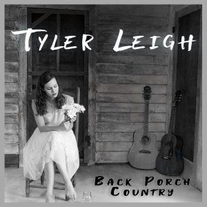 Tyler Leigh - Back Porch Country (2018) | Hi-Res Music Download