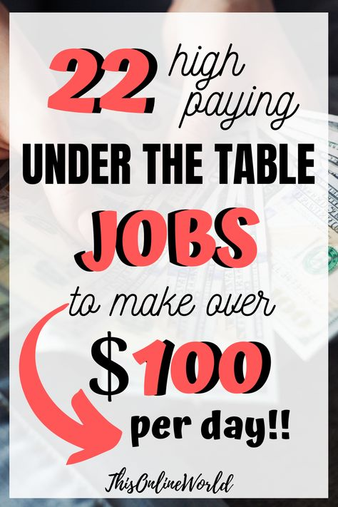 22 Classic Under The Table Jobs That Pay Fast Cash