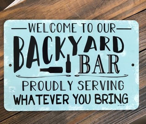 Welcome To Our Backyard Bar Metal Sign Home Decor Outdoor Decor Bar Sign Welcome Sign Metal Wall Decor Pool Sig Backyard Bar Pool Signs Patio Signs