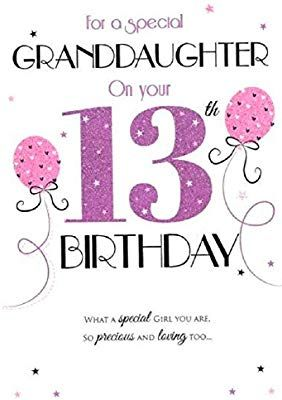 Special Granddaughter 13th Birthday Card Icg 7270 Pink Balloons Foil And Flitter Fi 13th Birthday Wishes Birthday Girl Quotes Best Birthday Wishes Quotes