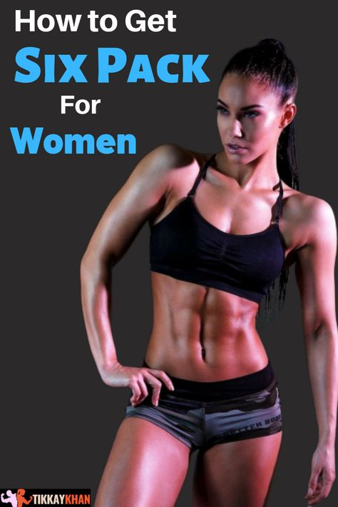 How To Get Six Pack For Women Updated 2020 Abs Workout For Women Six Pack Abs Workout Six Pack Abs
