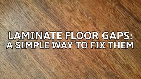 Glue For Laminate Flooring A Simple Way To Fix End Gaps