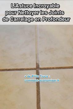 3 Astuces Top Secretes Pour Nettoyer Avec Du Vinaigre Blanc Nettoyer Joints Carrelage Joint De Carrelage Nettoyage Joint De Carrelage