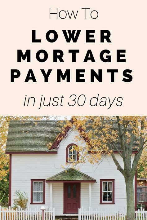 How To Reduce Mortgage Payments In 30 Days Or Less