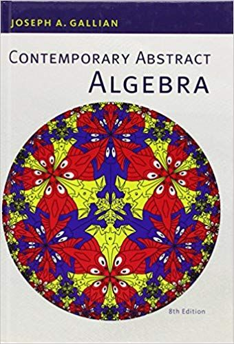Solutions Manual To Contemporary Abstract Algebra Joseph Gallian Contemporary Abstract Algebra Joseph Gallian Contempor Algebra Math Books Abstract