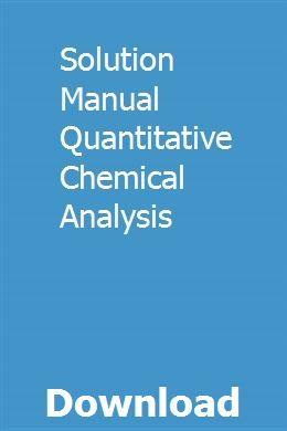 Solution Manual Quantitative Chemical Analysis Chemical Analysis Analysis Solutions