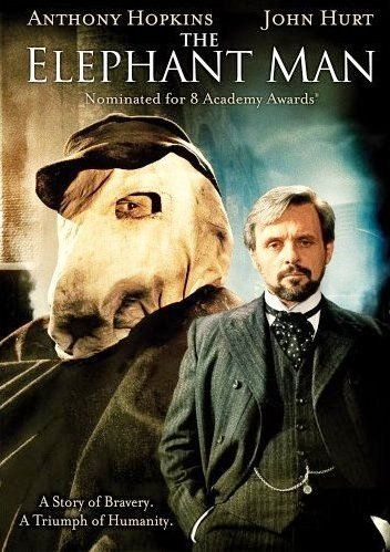 The Elephant Man (1980) A Victorian surgeon rescues a heavily disfigured man who is mistreated while scraping a living as a side-show freak. Behind his monstrous facade, there is revealed a person of intelligence and sensitivity. Anthony Hopkins, John Hurt, Anne Bancroft...TS Bio