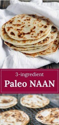 3 Ingredient Paleo Naan Indian Bread Paleo Recipes