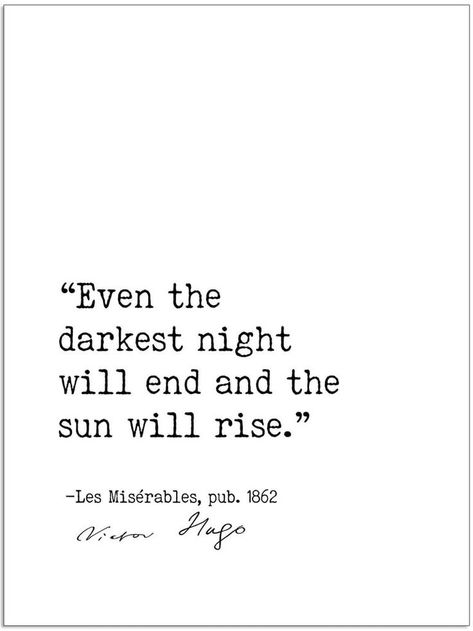 Even the Darkest Night Will End and the Sun Will Rise - Victor Hugo, Les Miserables, Author Signature Literary Fine Art Print for Home, Office or School